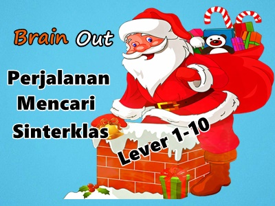 Brain Out Perjalanan Mencari Sinterklas (Level 1-10)