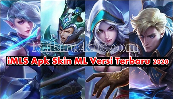 iMLS Apk Skin ML Mobile Legends Versi 1.8.9 Terbaru 2020 All Skin Unlocked